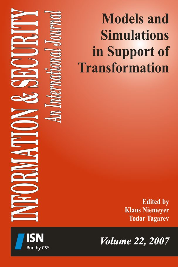 I&S 22: Models and Simulations in Support of Transformation  Edited by Klaus Niemeyer and Todor Tagarev  This volume examines advanced theoretical approaches and concepts to the use of models and simulations in support of transformation of security and defence organizations, as well as examples of practical solutions. Among the specific themes are the modelling of social systems, knowledge-based transformation and decision support, battlespace awareness, simulation-based wargaming, critical infrastructure protection, and multinational and interagency operations. Information & Security, Volume 22, 2007